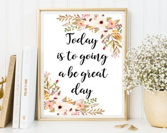 Today is to going a be great day print framed quotes floral inspirational positive flower decorate wood rustic Motivational quotes wall art