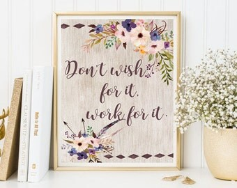 Don't wish for it work for it print, work quote print work Calligraphy print positive quotes, nursery print, inspirational print, watercolor