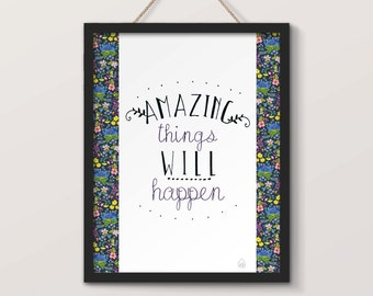 Displays Amazing things will happen, motivational quote, inspiration, good mood
