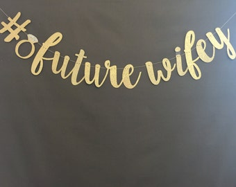 Future Mrs Banner, Future Wifey Banner, Bridal Shower Banner, Bachelorette Party Banner, Wedding Banners, Hashtag Banners