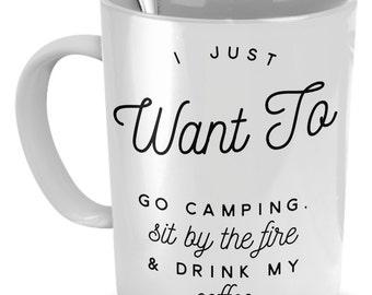 Camp Coffee Mugs - I Just Want To Go Camping - Camping Mugs