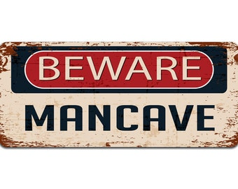 Beware: Mancave | Metal Sign | Vintage Effect
