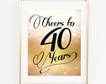 Cheers to 40 Years Sign,  Gold Sparkle, 8x10 INSTANT DOWNLOAD, 40th Birthday Party, Birthday Invitation, Birthday Party, Cheers to 40 Years