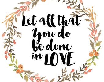 Let All That You Do be Done in Love - A4 Digital Print