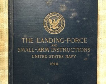The Landing Force and Small-Arms Instructions United States Navy 1916