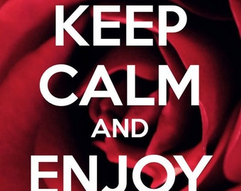 Keep Calm & Enjoy Life Print