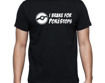 I Brake for Pokestops Tshirt