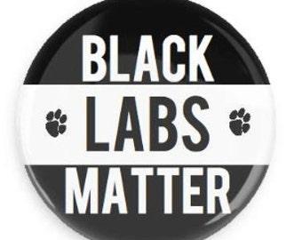 Black Labs Matter Pin