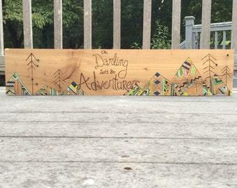 Oh Darling Let's Be Adventureres / Wall Art / Repurposed Wood