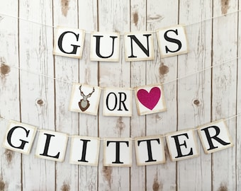 GUNS OR GLITTER Gender Reveal Banner, gender reveal sign, baby shower decorations, gender reveal decor, guns or glitter, baby shower decor