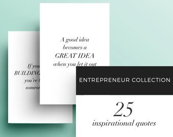 Entrepreneur: Set of 25 - Printable Inspirational and Motivational Quotes