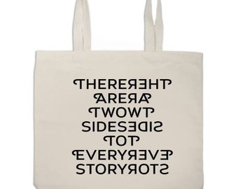 There Are Two Sides To Every Story Tote Bag