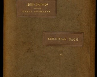 Little Journeys to the Homes of Great Musicians Sebastian Bach (signed) 1901 Suede Leather Decorative