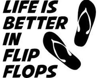 Life is Better in Flip Flops Decal, Flip Flop Car Decal, Flip Flop Yeti Decal, Flip Flop Sticker, Flip Flop Window Cling, Flip Flop Decal