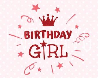 Birthday Girl SVG Cut file Birthday svg Cricut Baby Svg cut file Silhouette Birthday SVG Cutting File Svg File CAMEO Svg Cut Svg T-shirt Svg