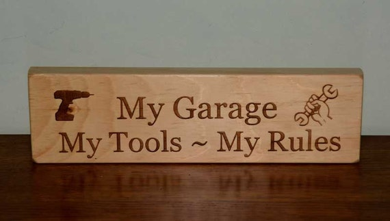 Engraved Wood Sign My Garage My Tools My Rules