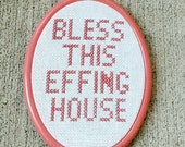 Bless This Effing House cross stitch wall hanging