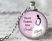 Here Comes the Bride - Personalized with Name and Date - Pendant, Necklace or Key Chain - Choice of 4 Colors