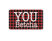 You Betcha Buffalo Plaid Midwest Retro Kitchen Magnet