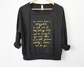 Lightweight Slouchy Sweatshirt- size S, M, L - Jane Austen - Mr. Darcy quote - charcoal and gold