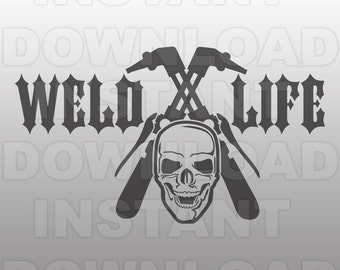 Weld Life with Skull SVG File,Welder SVG File,Welding SVG File-Vector Clip Art for Commercial & Personal Use-Cricut,Cameo,Silhouette,Vinyl