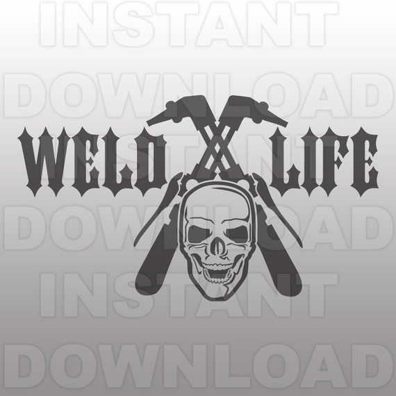 Weld Life With Skull Svg Filewelder Svg Filewelding Svg