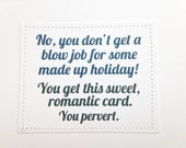Dirty sassy valentines day card. No you dont get a bj for some made up holiday. Pervert.