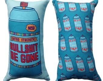Bullsh-t Be Gone Spray Can Pillow