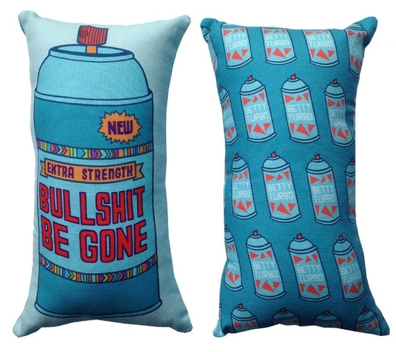Bullsh-t Be Gone Spray Can Pillow