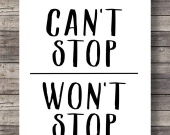 Can't stop | Won't stop - graphic typography Printable hand lettered  typography wall art