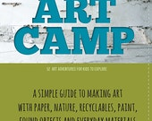 Art Camp:  A guide to making art with simple materials