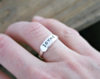 Personalized sterling silver ring with name word or date. Loved Ring. You are Loved.