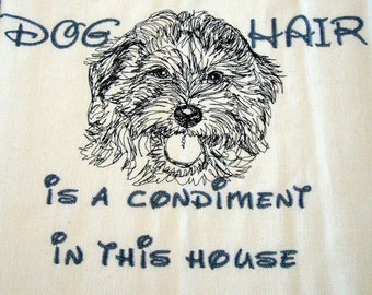 DOG Hair is a Condiment - Labradoodle -  Tea Towel - Kitchen Towel - Dish Towel - Home Decor - Ready to Ship