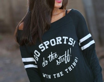 GO SPORTS! Wide Shouldered Sporty Long Sleeved Pocket Tee for the Non-Sports Fan. Sports Sweatshirt. Women's Lounge Sweater. Win the Thing!