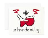 We Have Chemistry / Nerdy Valentine / Retro Valentine / Greeting Card / Screen Print / Science Card