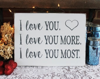 Valentine I Love You Most Wood Sign Wedding Kids Room, Nursery, Anniversary Gift Hand Painted