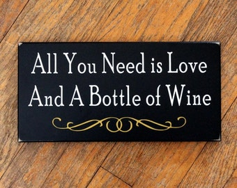 All You Need Love and Wine Sign Wood,  wine decor, wine decoration, wine sign, wine gift, wine wall decor, wine wall art, funny wine sign