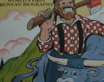 Paul Bunyan The Tall Tales and the Worlds First Bunyan Biography