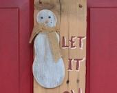 Rustic Snowman - Primitive Snowman - Hanging Snowman - Christmas Decoration - Let It Snow