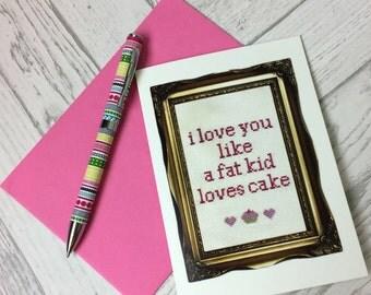 I Love You Like A Fat Kid Loves Cake Valentine Card