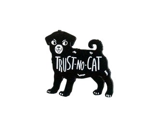 Trust No Cat pin | enamel pin | lapel pin