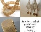 20% OFF - How to wire crochet glamorous jewelry tutorials crochet patterns tube necklace pearl drop earrings wide cuff bracelet