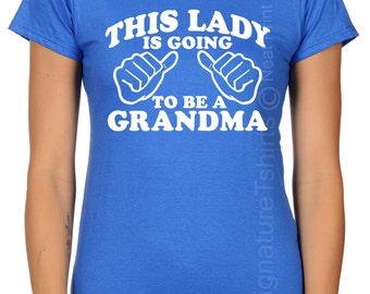 New Grandma This Lady is going to be a Grandma Women's T-shirt Valentine's Day Gift Mother's Day Gift shower shirt Grandma to be Tee shirt