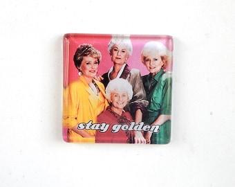 Stay Golden Refrigerator Magnet