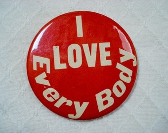 Vintage badge - I Love Every Body - large size