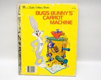 Bugs Bunny's Carrot Machine - vintage children's book - 1971