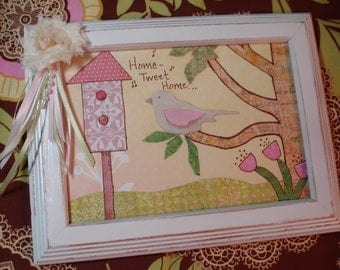 HOME TWEET HOME- Framed Bird art -Home quote - 5x7- Collage art - Upcycled Frame -Ribbon trims- Pink & Green