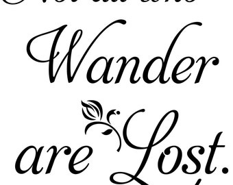 Not All Who Wander Are Lost-Vinyl Wall Decal-Vinyl Wall Quotes- Poetry Art Wall Decor 132