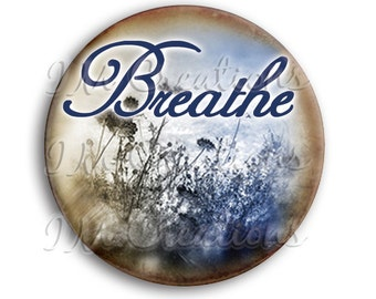 "Breathe Pocket Mirror, Magnet or Pinback Button - Wedding Favors, Party themes - 2.25"" MR501"