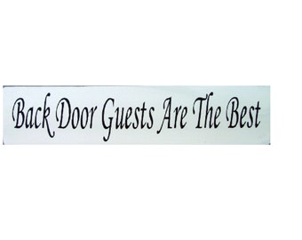 Backdoor Guests Are The Best primitive wood sign